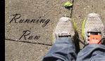 running raw